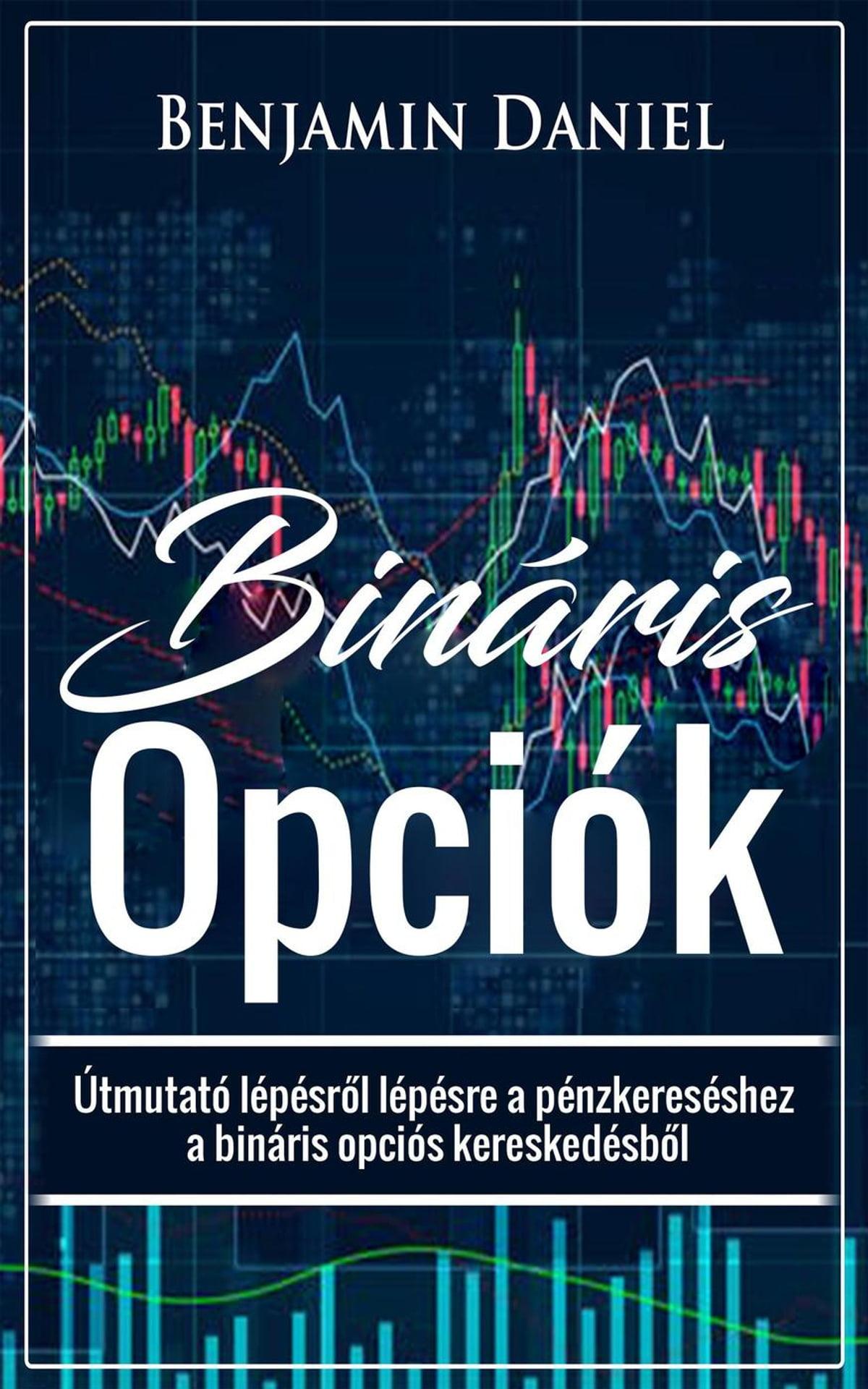 a bináris opciós kereskedelem elve